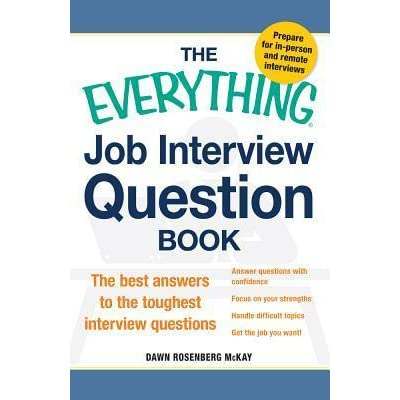 The Everything Job Interview Question Book The Best Answers to the