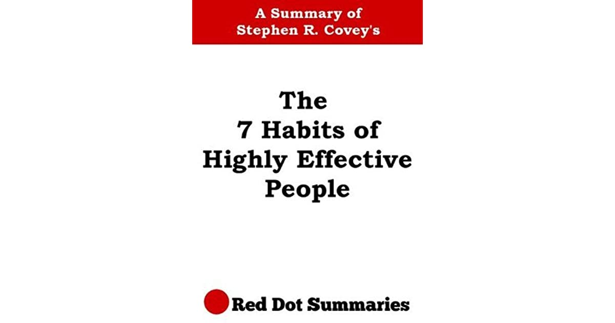 The 7 Habits of Highly Effective People A Summary of Stephen R
