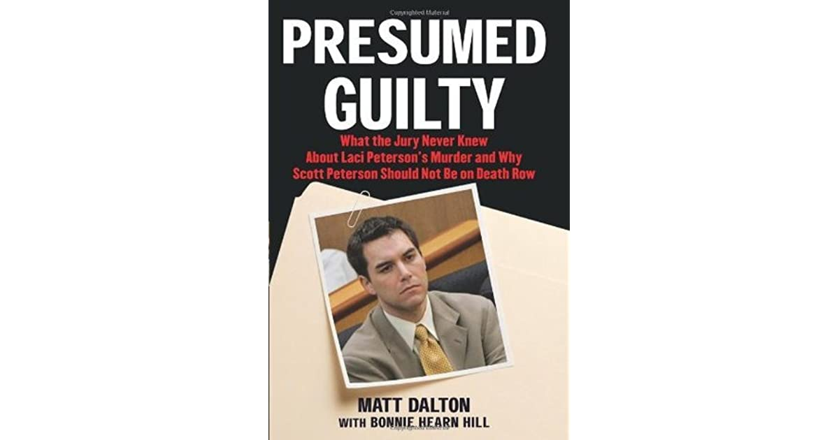 Presumed Guilty What the Jury Never Knew about Laci Peterson\u0027s - presumed guilty book