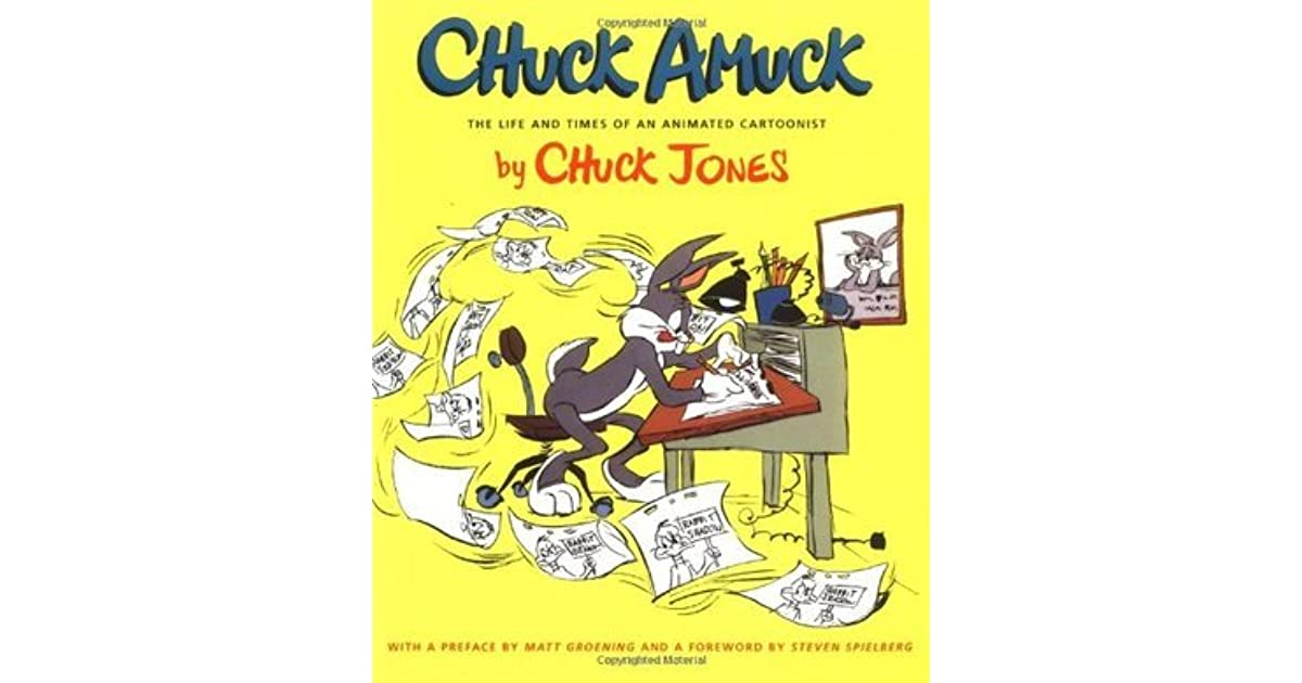 Chuck Amuck The Life and Time of an Animated Cartoonist by Chuck Jones