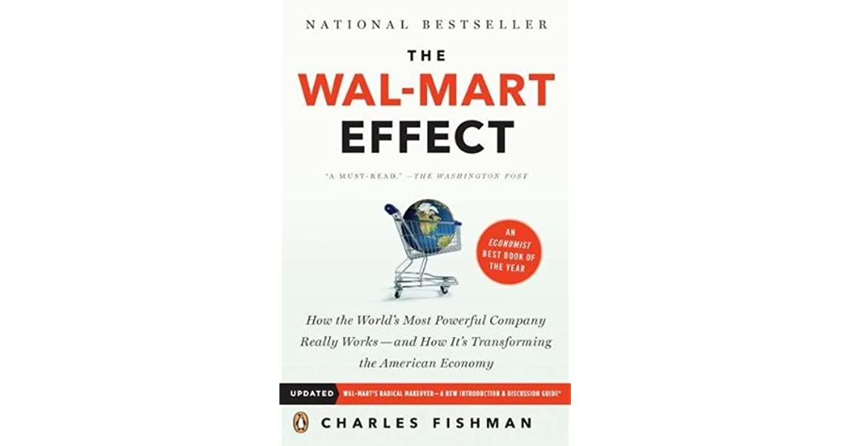 The Wal-Mart Effect How the World\u0027s Most Powerful Company Really