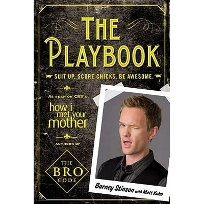 The Playbook Suit up Score chicks Be awesome by Barney Stinson