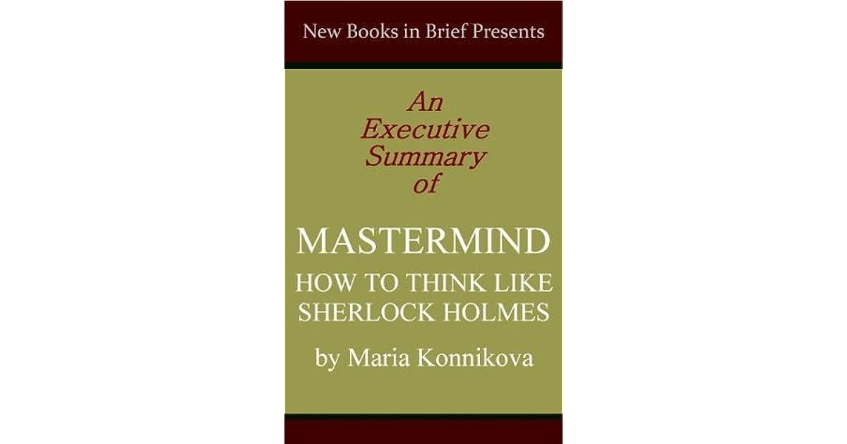 An Executive Summary of \u0027Mastermind How to Think Like Sherlock - executive summaries books