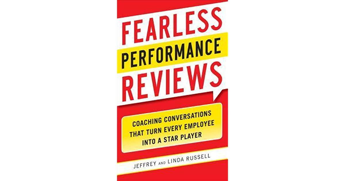 Fearless Performance Reviews Coaching Conversations That Turn Every - performance reviews