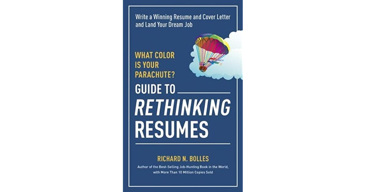 What Color Is Your Parachute? Guide to Rethinking Resumes Write a