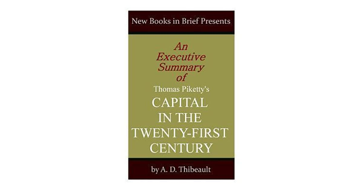 An Executive Summary of Thomas Piketty\u0027s \u0027Capital in the Twenty - executive summaries books