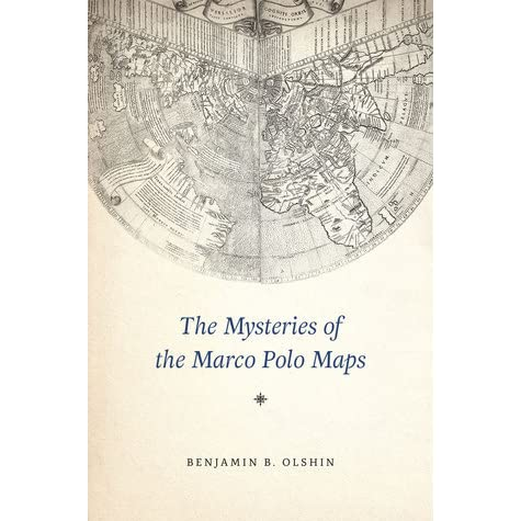 The Mysteries of the Marco Polo Maps by Benjamin B Olshin