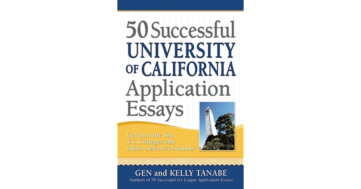 50 Successful University of California Application Essays Get into