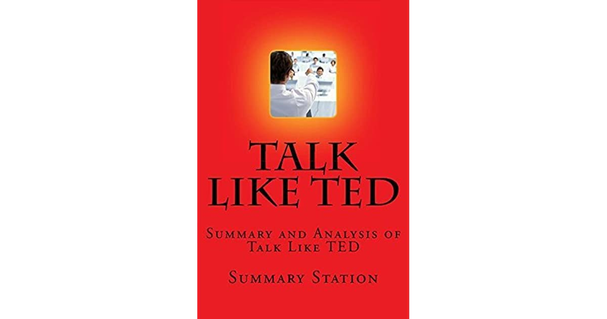 Talk Like TED Summary and Analysis of Talk Like Ted The 9 Public