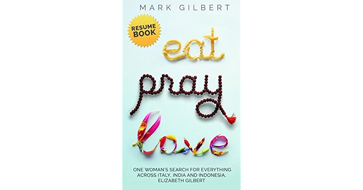 Eat, Pray, Love - Elizabeth Gilbert Resume Book Eat Pray Love Ebook
