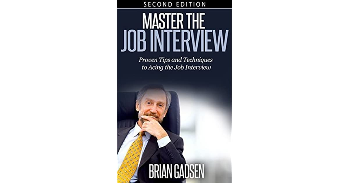 Master The Job Interview Proven Tips And Techniques To Acing The