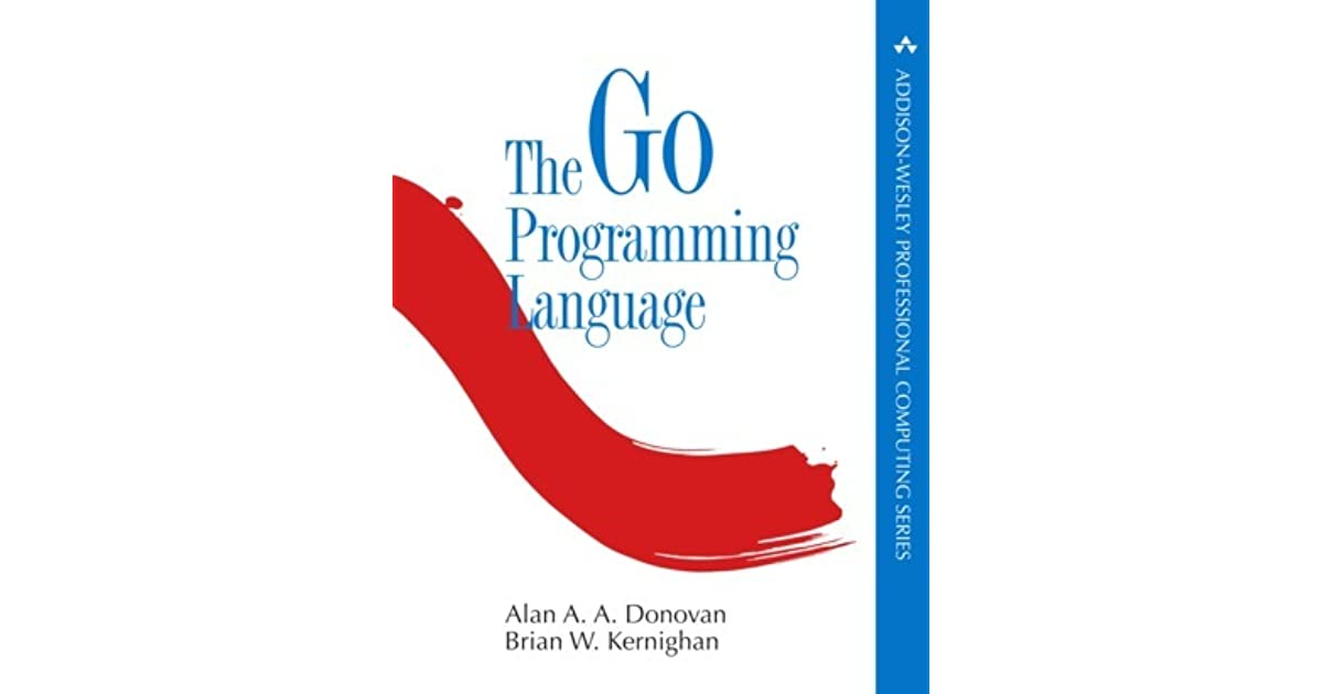 The Go Programming Language by Alan A A Donovan