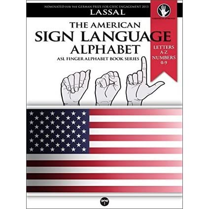 The American Sign Language Alphabet Letters A-Z, Numbers 0-9 by