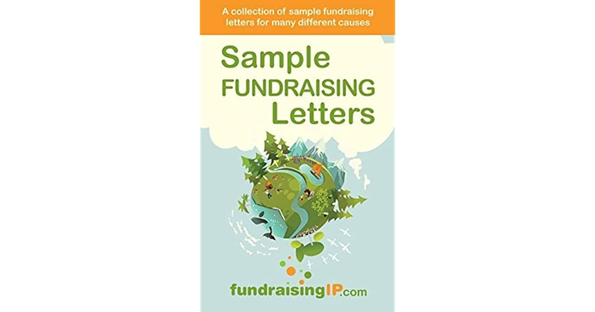 Sample Fundraising Letters A Collection of Sample Fundraising