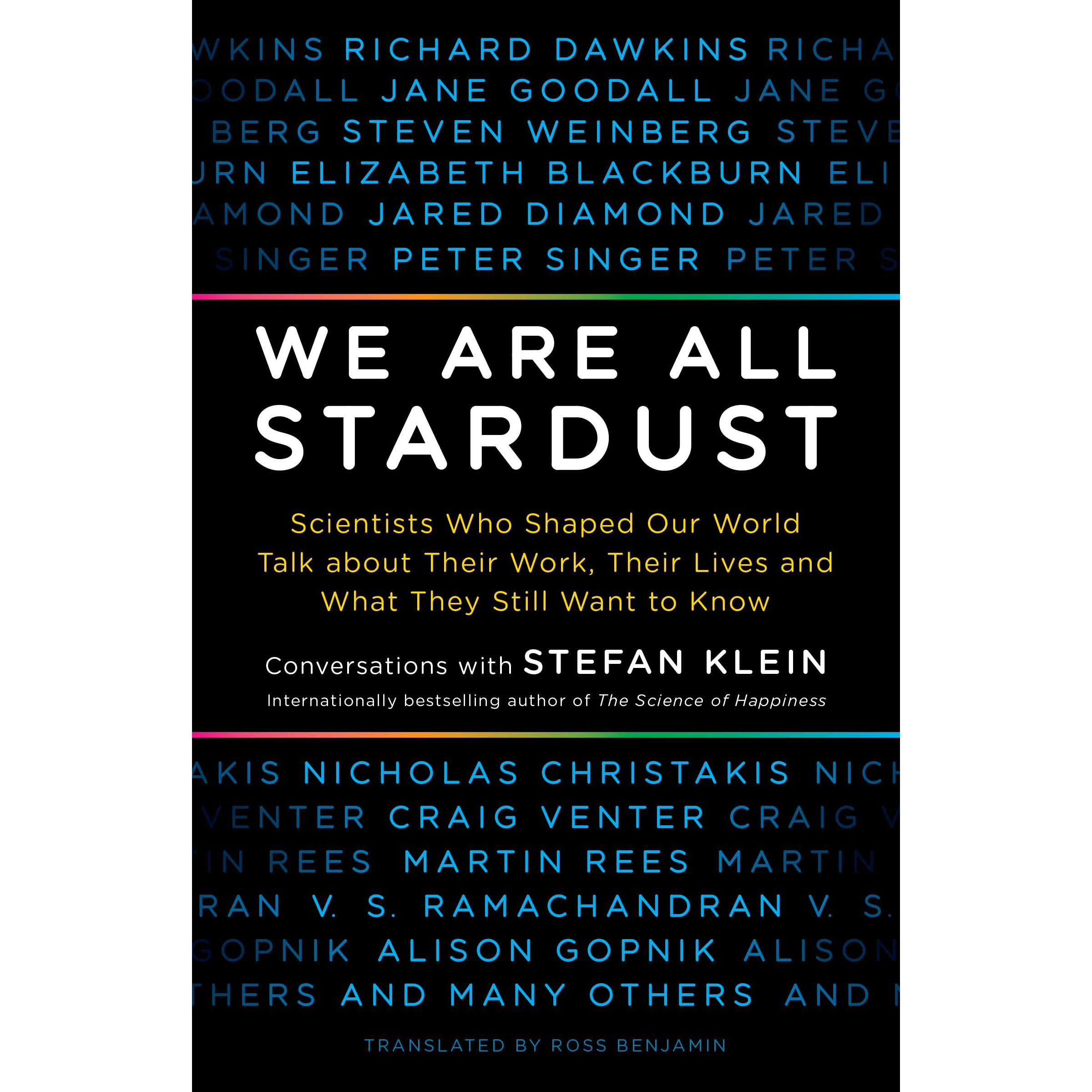 Stardust Libro We Are All Stardust Leading Scientists Talk About Their Work