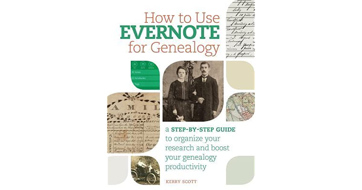 How to Use Evernote for Genealogy A Step-By-Step Guide to Organize