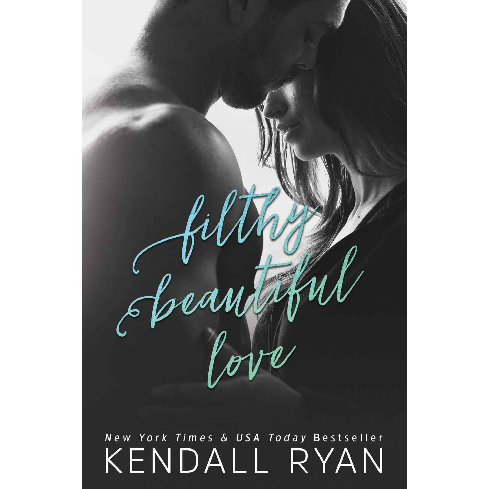 Kendall Ryan Libros Filthy Beautiful Love Filthy Beautiful Lies 2 By Kendall Ryan