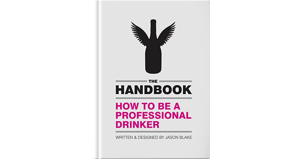 The Handbook How To Be A Professional Drinker by Jason Blake - how to be a professional