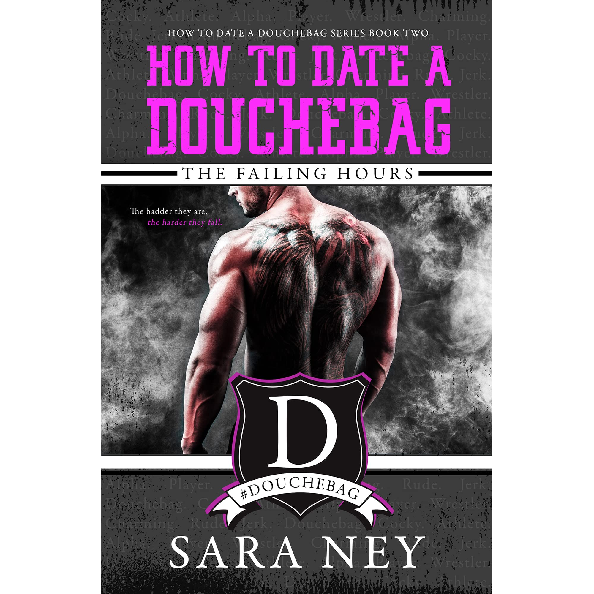 Part Douche The Failing Hours How To Date A Douchebag 2 By Sara Ney