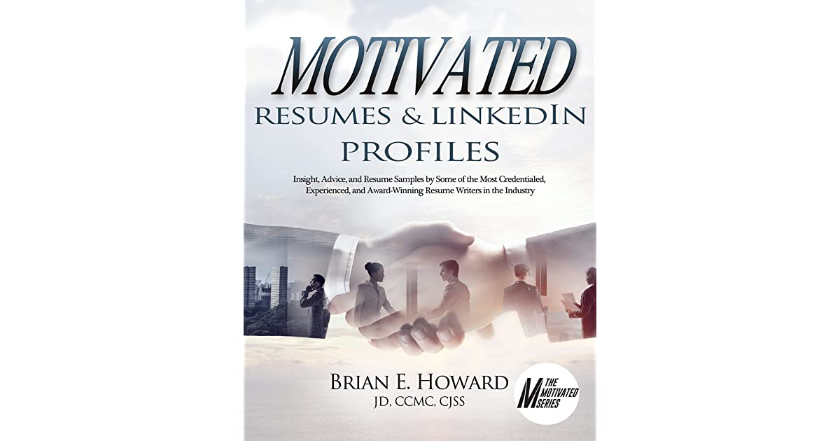 Motivated Resumes LinkedIn Profiles! Insight, Advice, and Resume