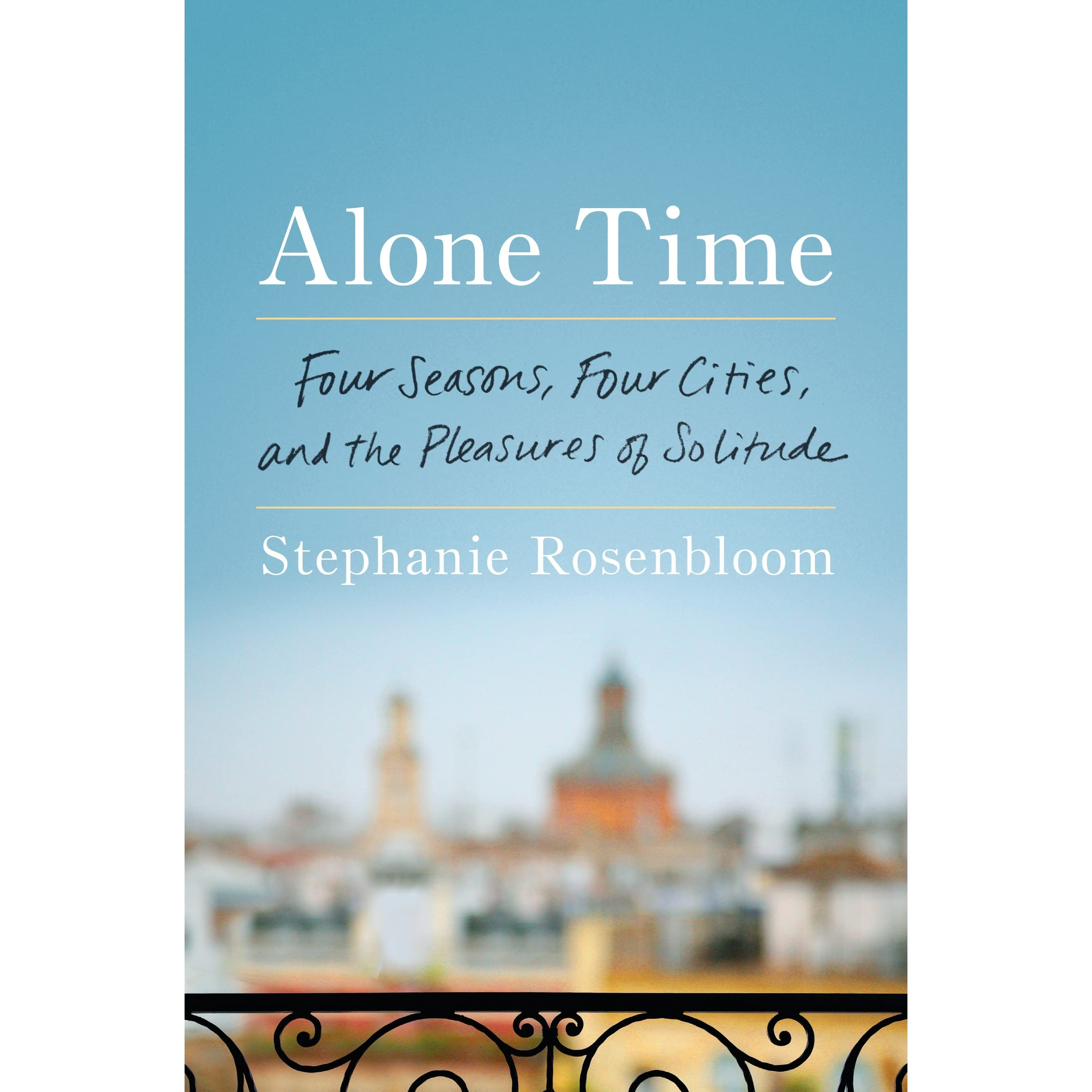 Como Descargar Libros En Goodreads Alone Time Four Seasons Four Cities And The Pleasures Of