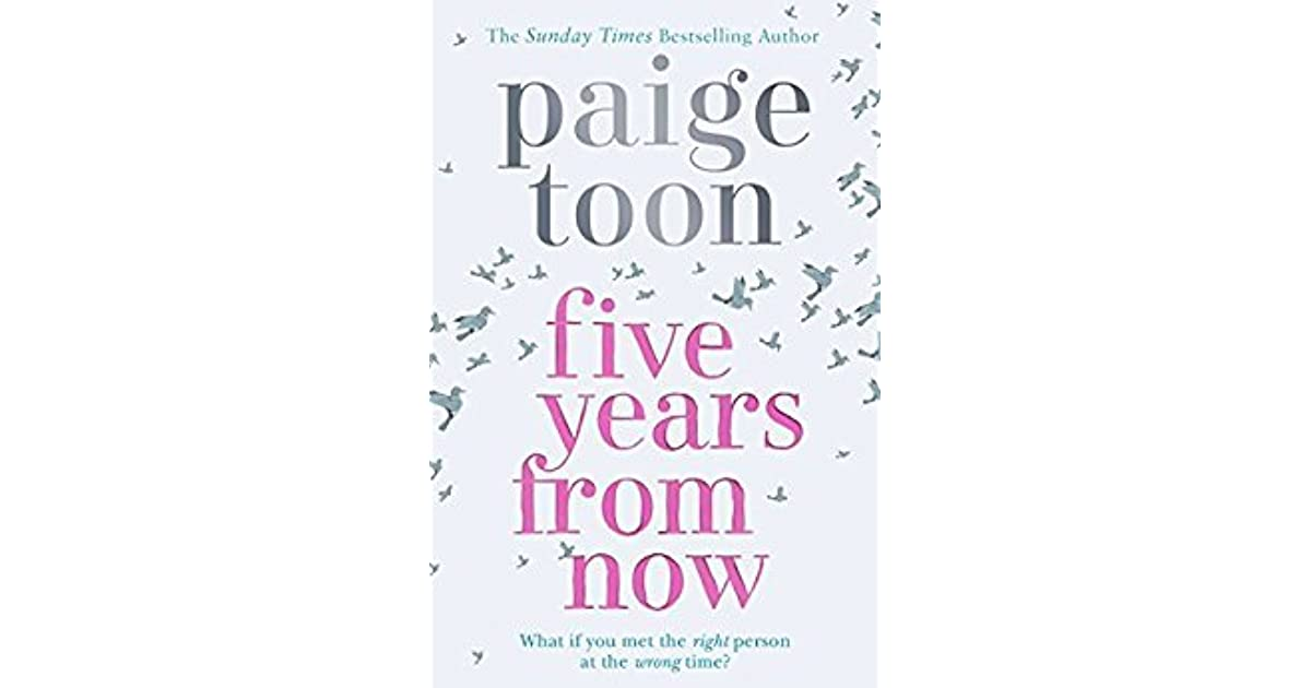 Five Years From Now by Paige Toon - in five years time