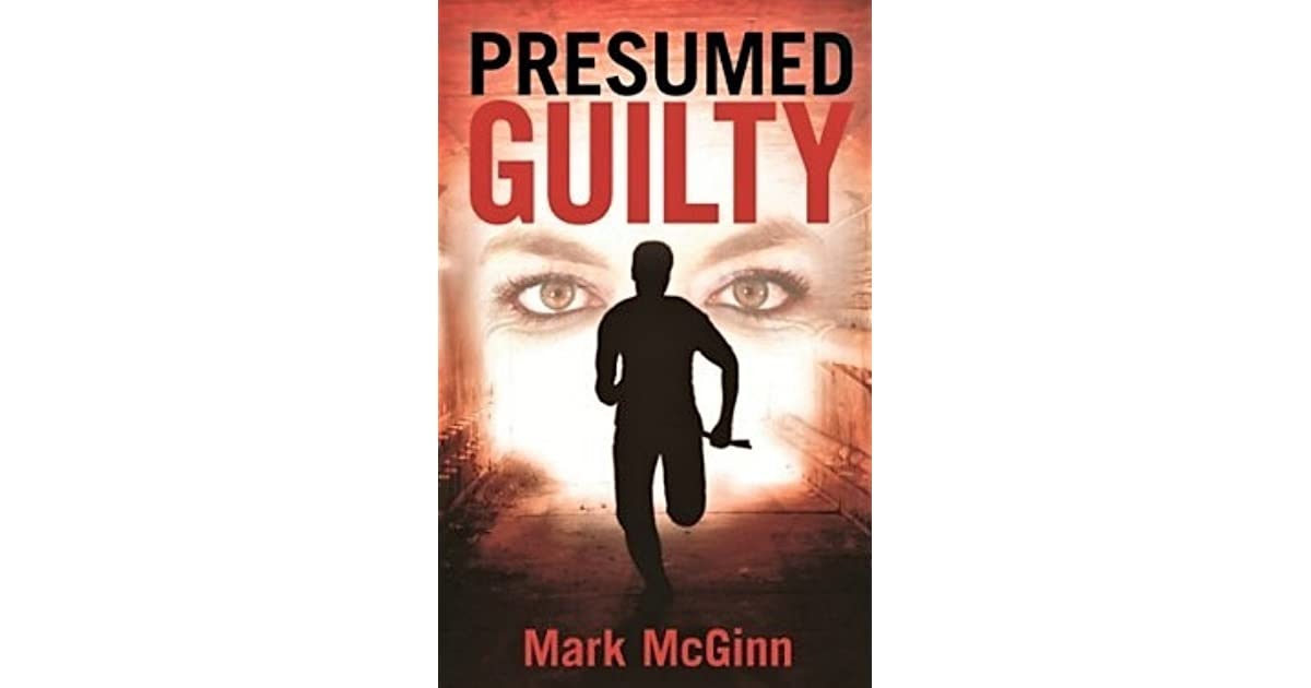 Presumed Guilty by Mark McGinn