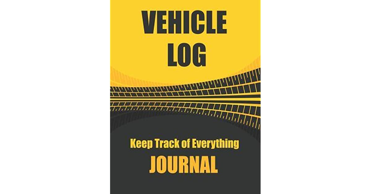 Vehicle Log Keep Track of Everything Journal Vehicle Information