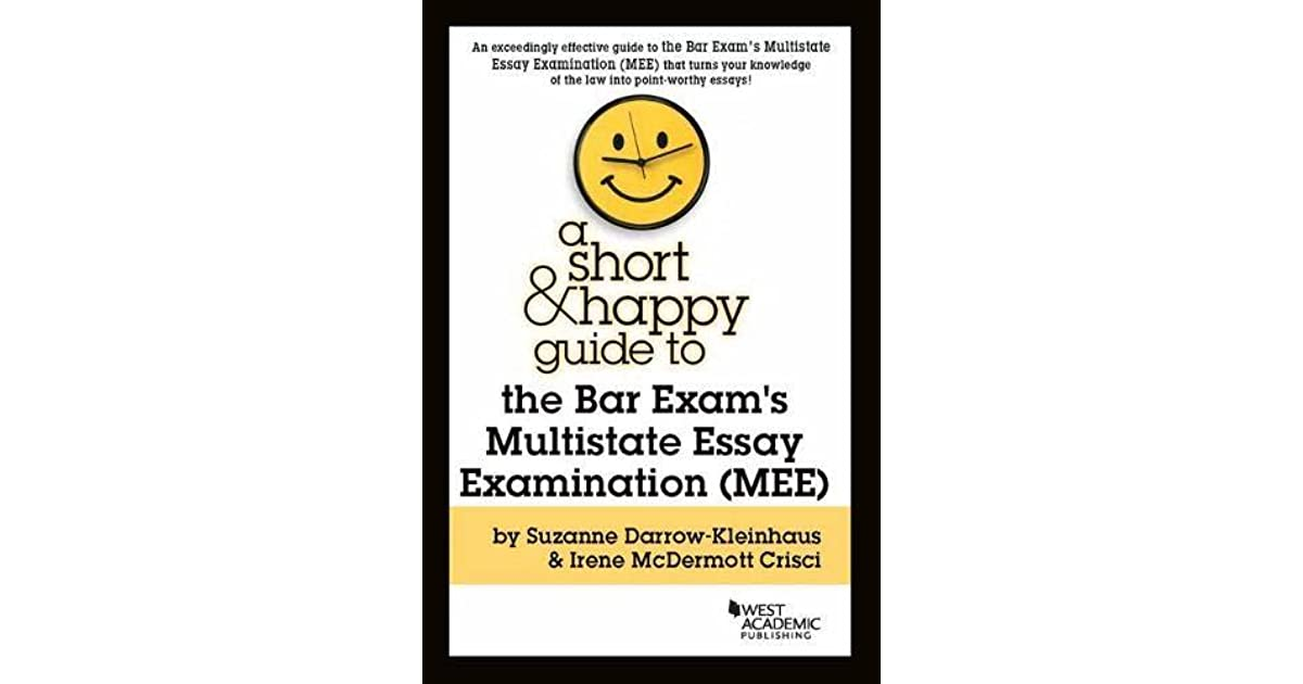 A Short  Happy Guide to the Bar Exam\u0027s Multistate Essay Examination