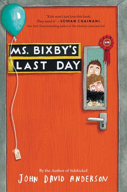 Ms Bixby\u0027s Last Day - John David Anderson - Hardcover