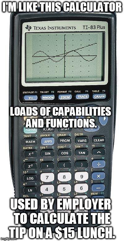 Graphing calculator Meme Generator - Imgflip
