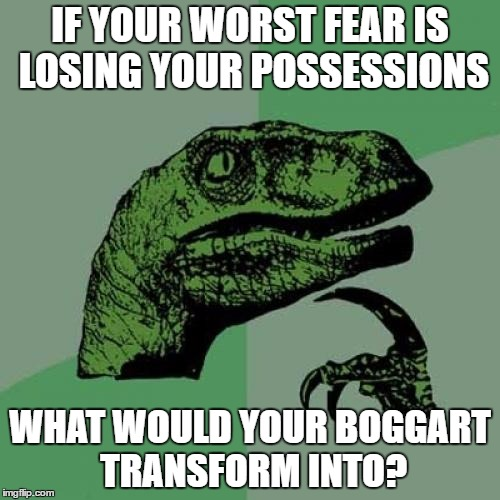 Newsflash Boggart transformations depend on your greatest fear