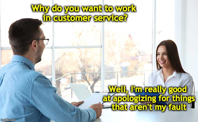 Image tagged in job interview,customer service - Imgflip