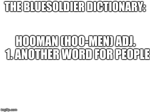 Bluesoldier dictionary volume 1 - Imgflip