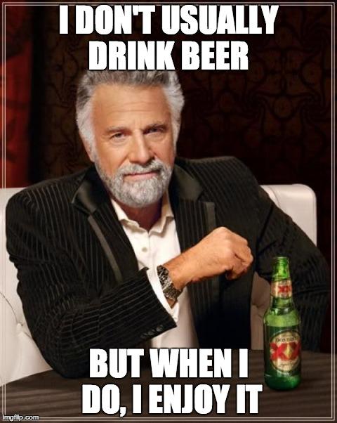 I enjoy beer