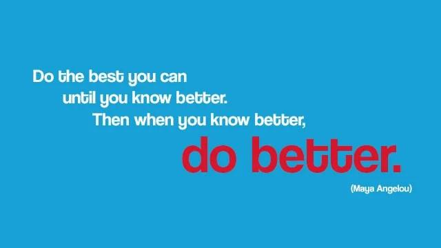 Iphone 7 Internal Wallpaper Quot When You Know Better Do Better Quot