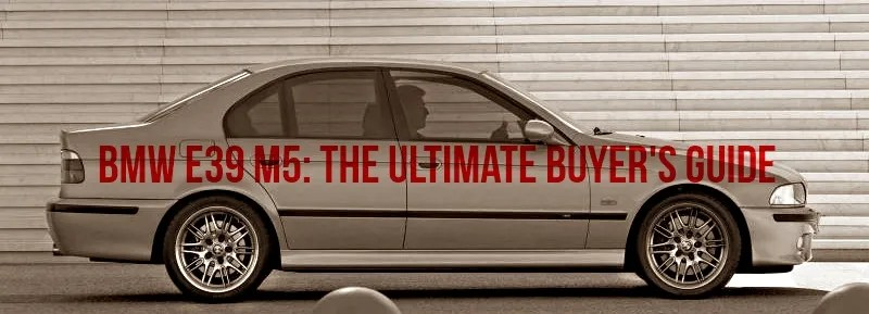 The Champ is Here The Ultimate BMW E39 M5 Buyer\u0027s Guide