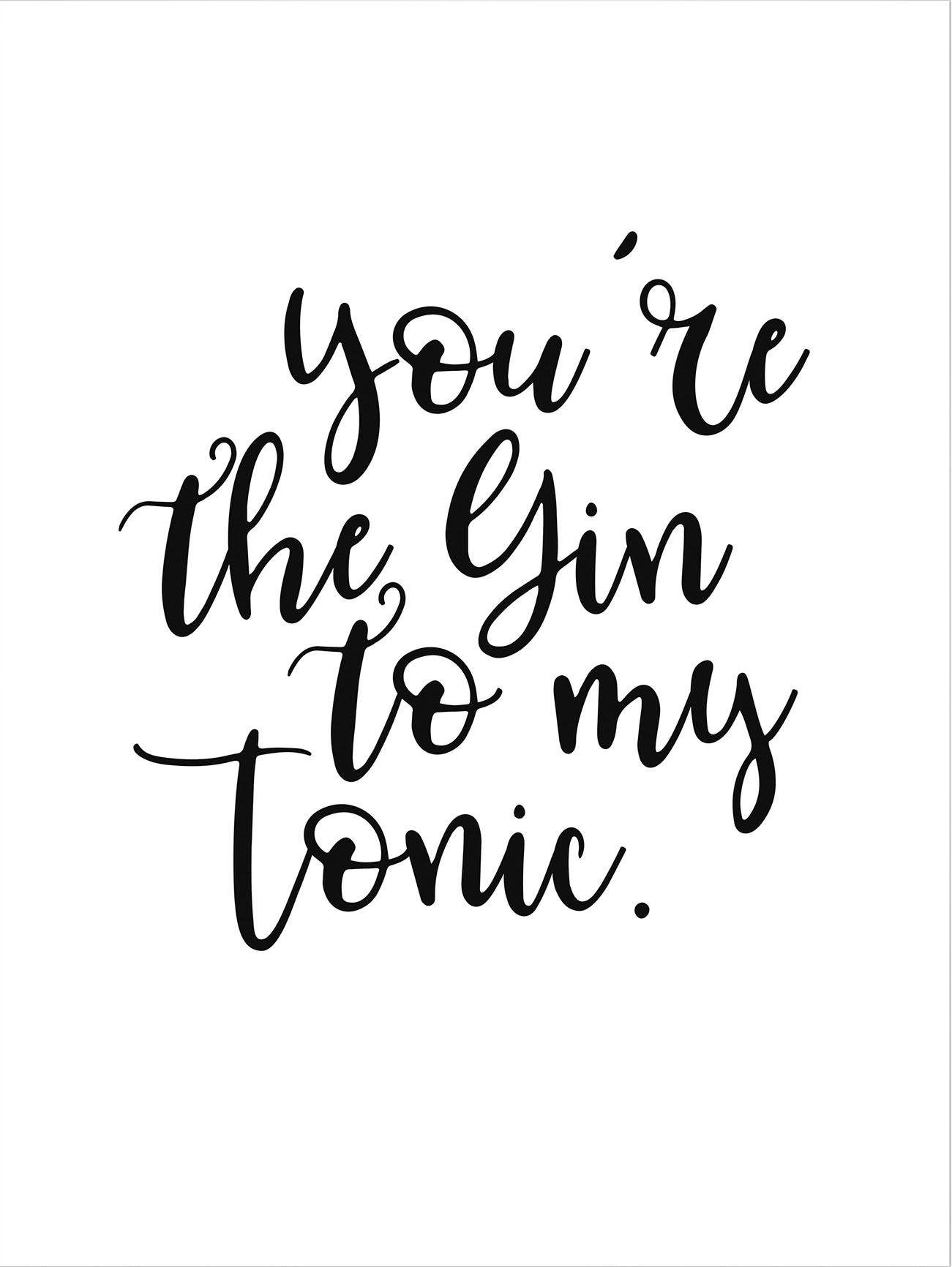 Wanddeko For You Poster »you Are The Gin To My Tonic« 60/80 Cm | Otto
