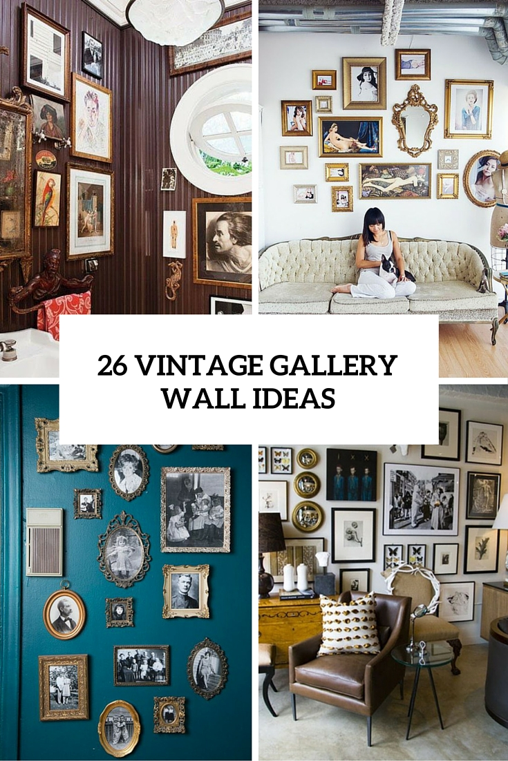 26 Vintage Gallery Walls Ideas For Refined Home Dcor