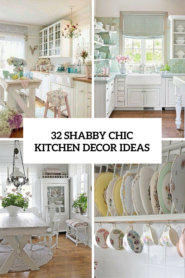Kitchen Decor 32 Sweet Shabby Chic Kitchen Decor Ideas To Try Shelterness
