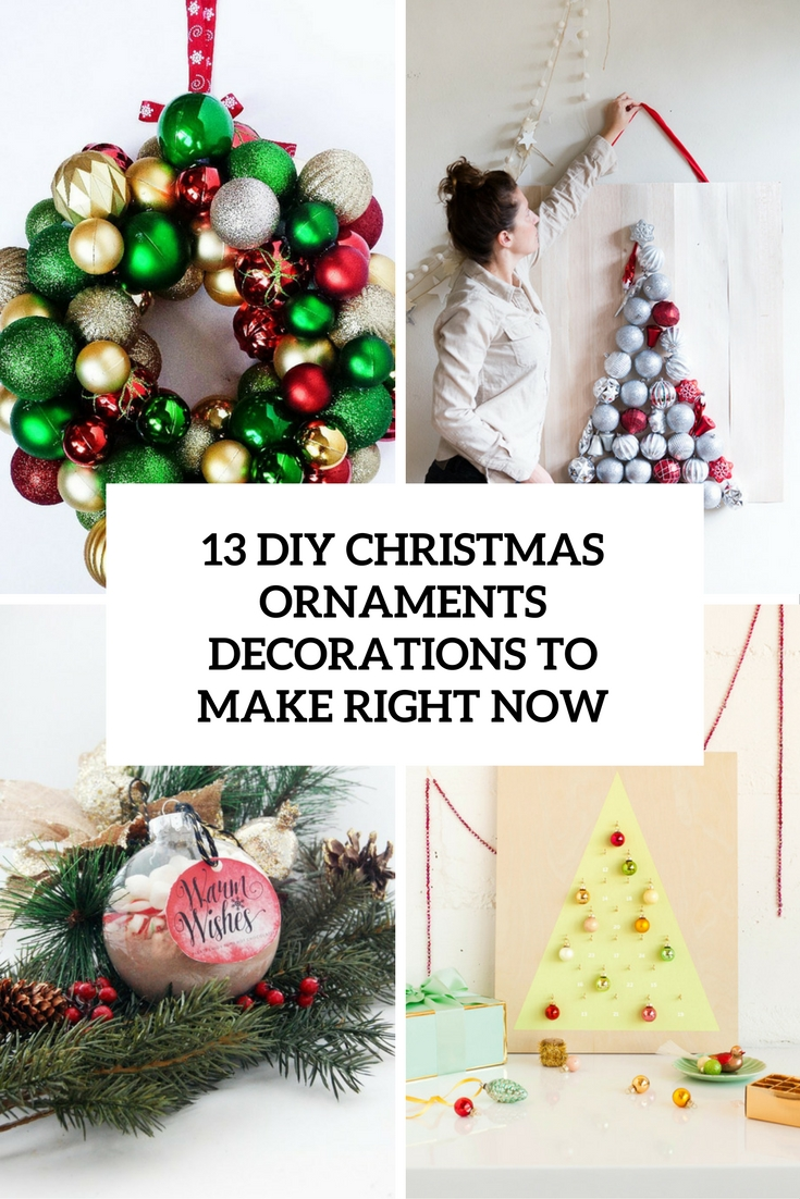 Diy Christmas Ornaments 13 Diy Christmas Ornament Decorations To Make Right Now Shelterness
