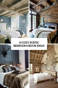 15 Cozy Rustic Bedroom Decor Ideas - Shelterness