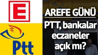 Arefe günü bankalar, eczaneler, PTT açık mı? 20 Ağustos Pazartesi bankalar saat kaça kadar açık ...