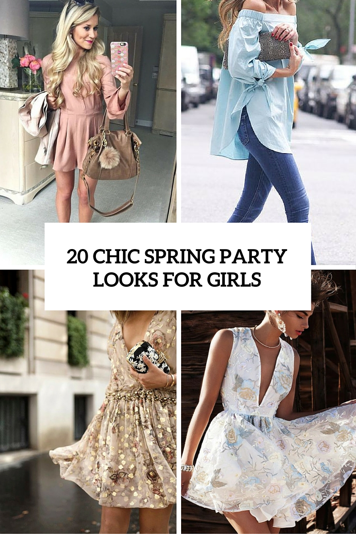 Party Chic 20 Chic And Comfy Spring Party Looks For Girls Styleoholic