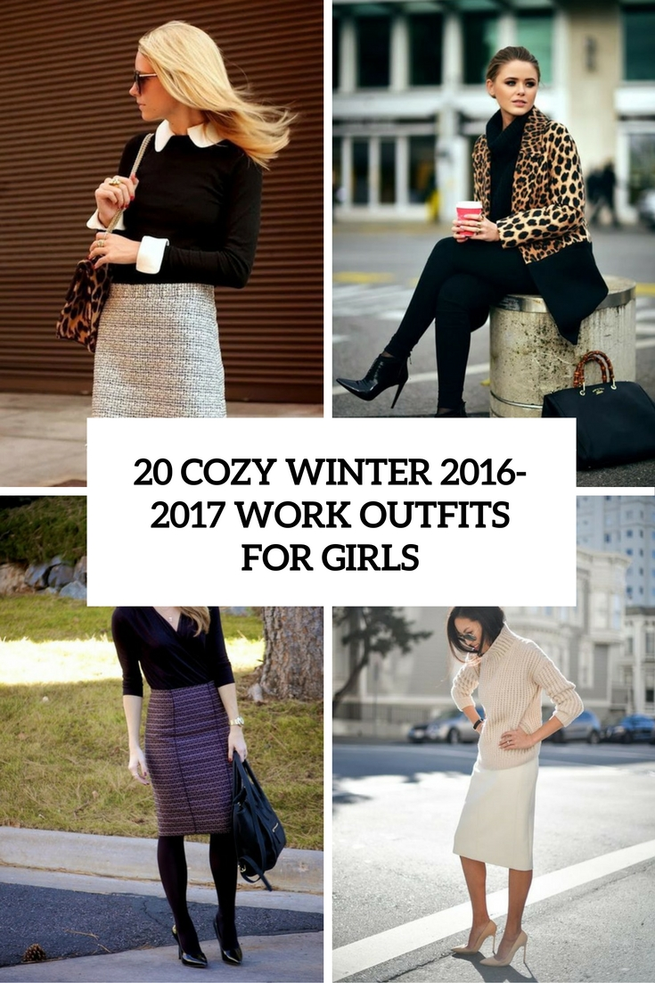 Outfits 2017 20 Cozy Winter 2017 Work Outfits For Girls Styleoholic