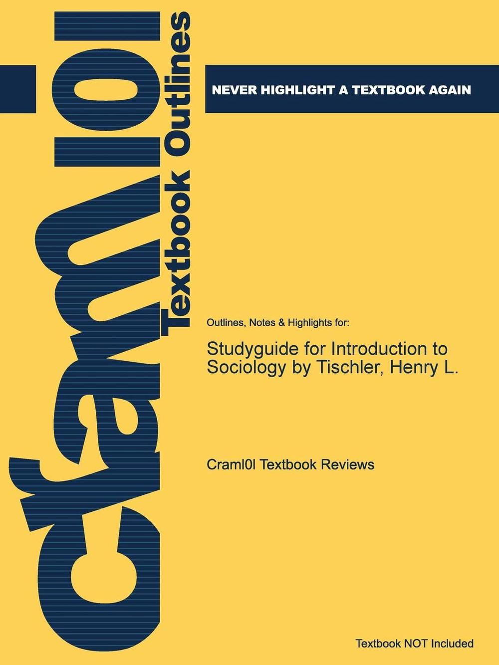 Studyguide For Introduction To Sociology By Tischler - Tischler Introduction To Sociology