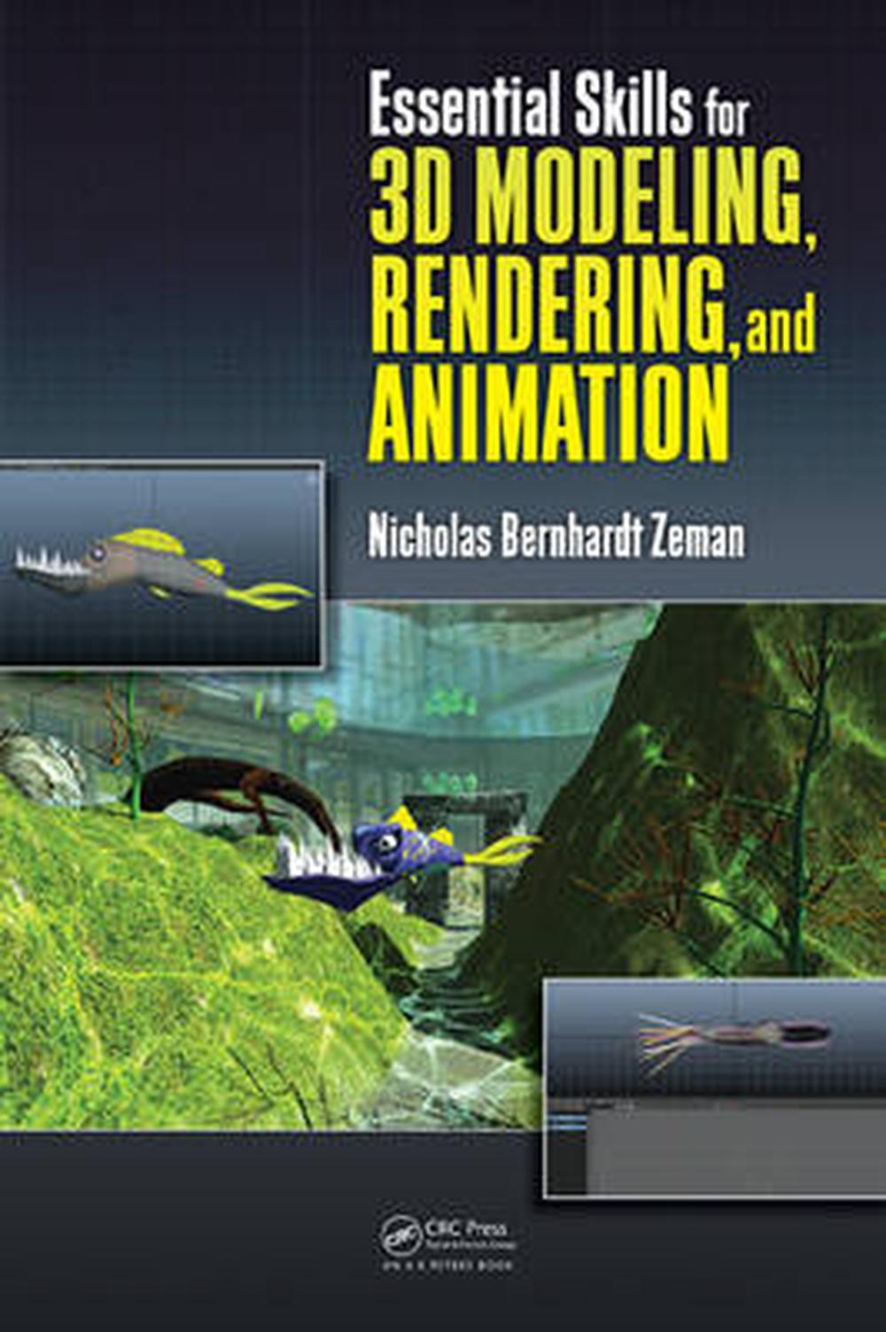 3d Modeling Rendering And Animation Details About Essential Skills For 3d Modeling Rendering And Animation By Nicholas Bernhardt