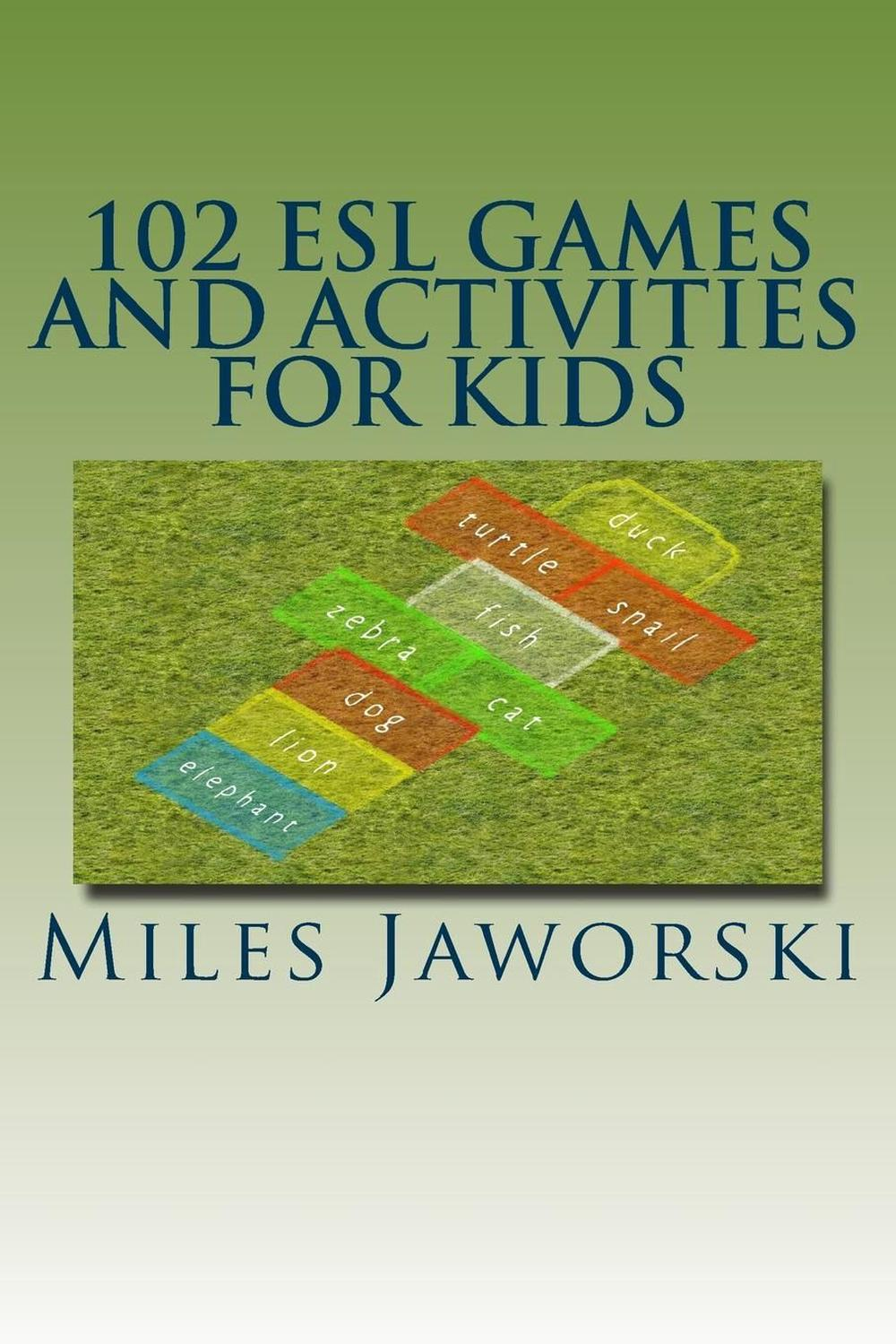 Esl Games Details About 102 Esl Games And Activities For Kids Esl Activities For Children By Miles Jawo