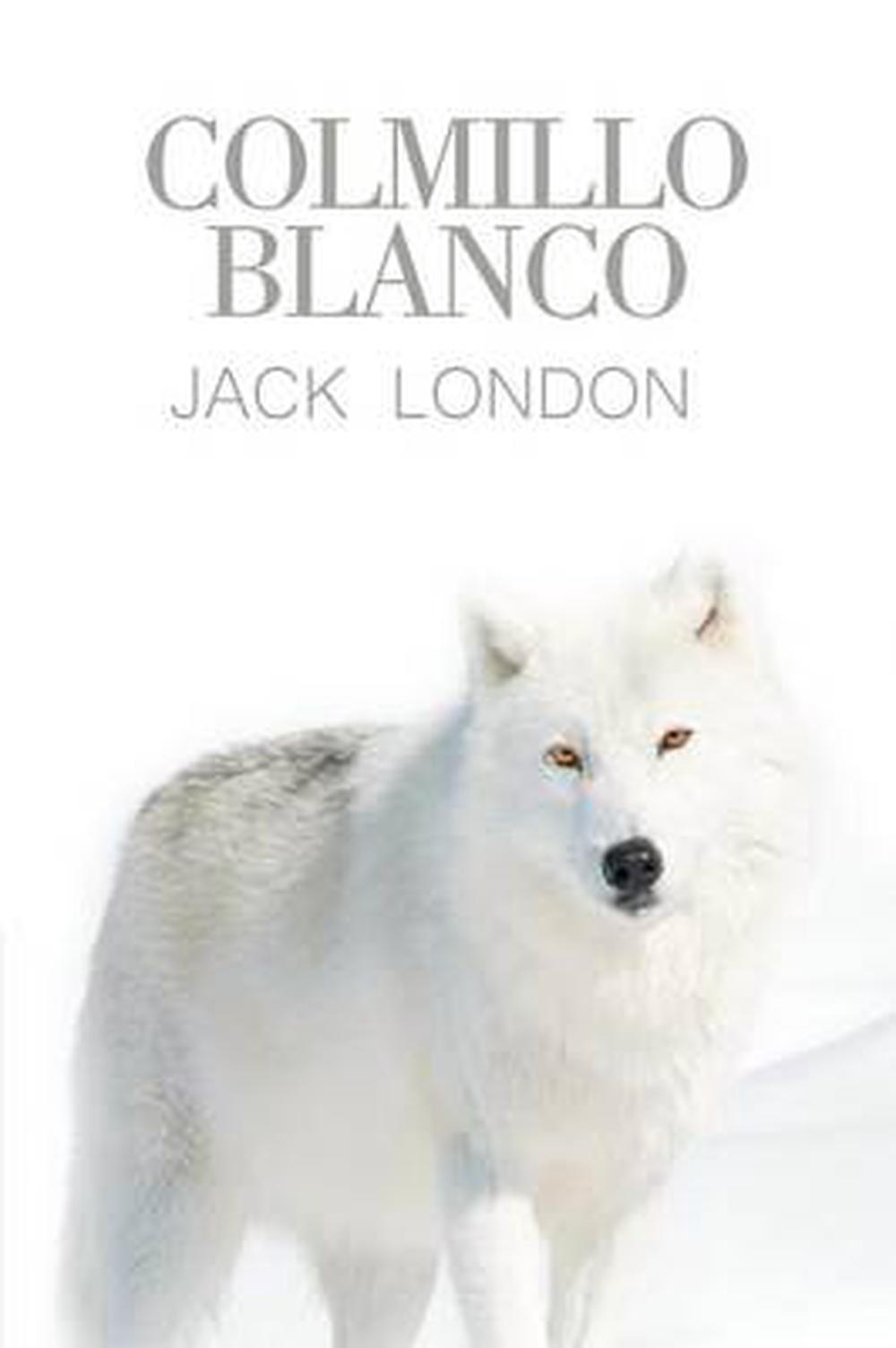 Colmillo Blanco Libro Details About Colmillo Blanco By Jack London Spanish Paperback Book Free Shipping