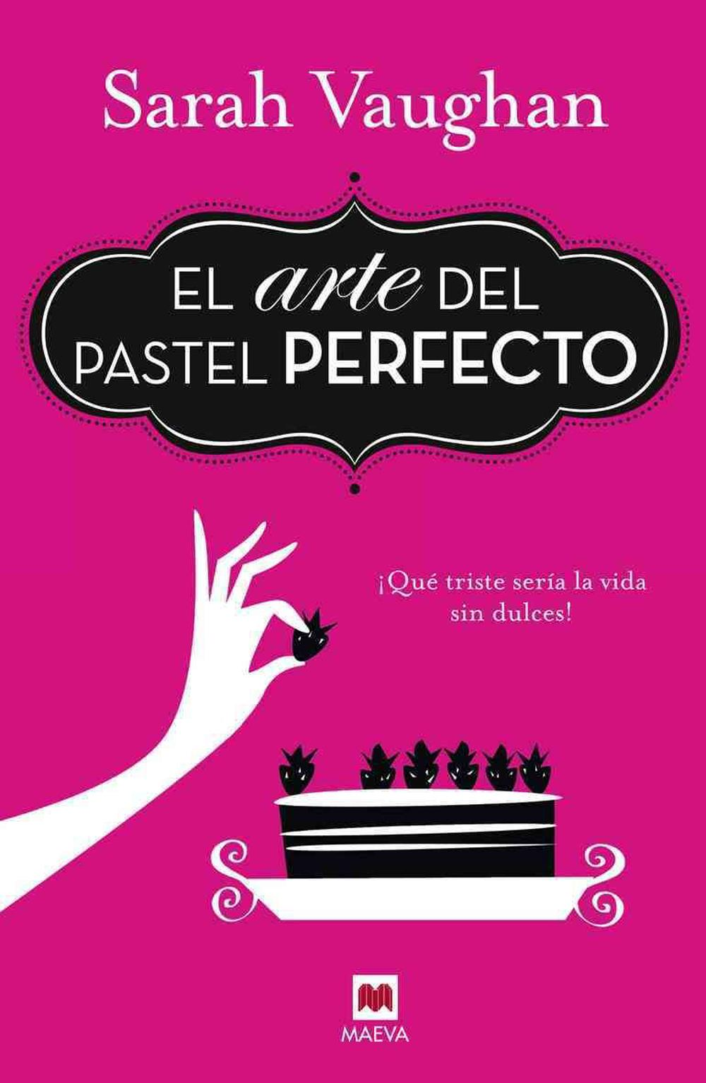 La Arte In Spanish Details About El Arte Del Pastel Perfecto By Sarah Vaughn Spanish Hardcover Book Free Shippi